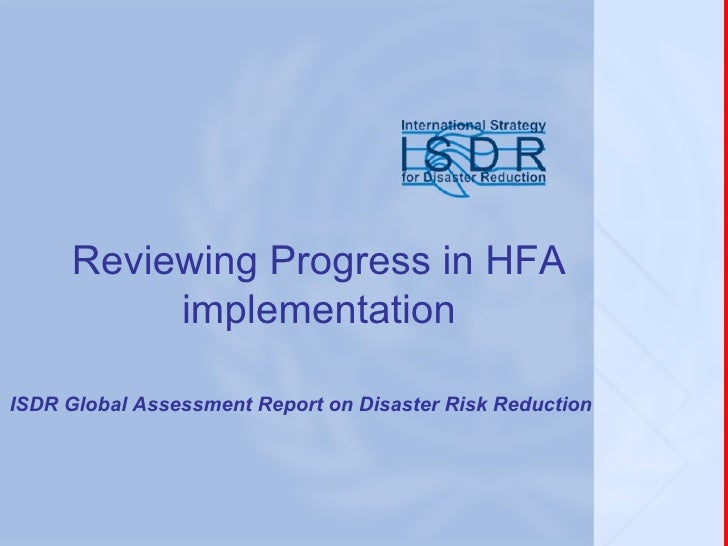 Reviewing Progress in HFA implementation ISDR Global Assessment Report on Disaster Risk Reduction