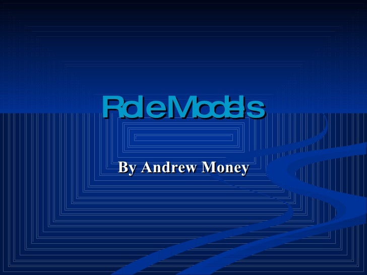 Role Models   By Andrew Money