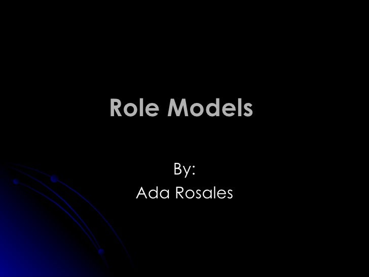 Role Models   By: Ada Rosales