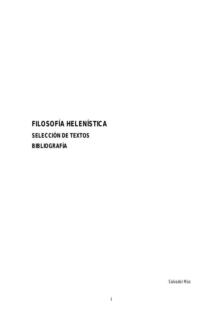 FILOSOFÍA HELENÍSTICASELECCIÓN DE TEXTOSBIBLIOGRAFÍA                            Salvador Mas                        1