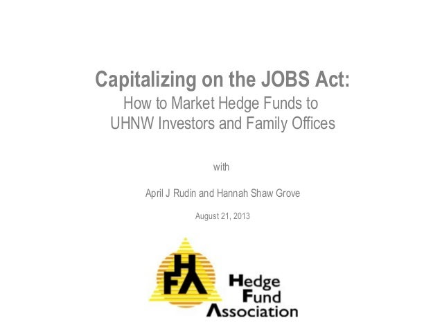 Capitalizing on the JOBS Act: How to Market Hedge Funds to UHNW Investors and Family Offices with April J Rudin and Hannah...
