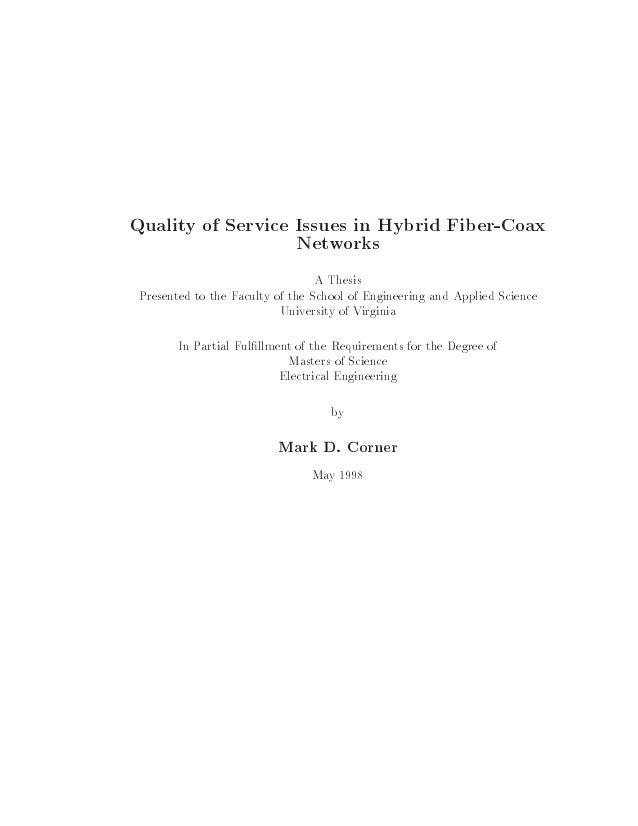 Quality of Service Issues in Hybrid Fiber-Coax Networks A Thesis Presented to the Faculty of the School of Engineering and...