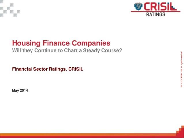 ForInternalUseOnly–NotForExternalDistribution©2014CRIISILLtd.Allrightsreserved. Housing Finance Companies Will they Contin...