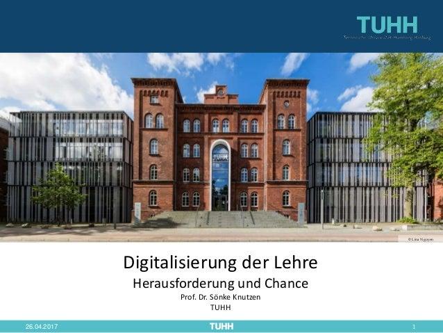 126.04.2017 © Lina Nguyen Digitalisierung der Lehre Herausforderung und Chance Prof. Dr. Sönke Knutzen TUHH