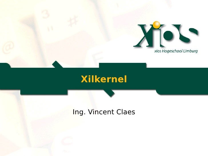 Xilkernel       Ing. Vincent Claes