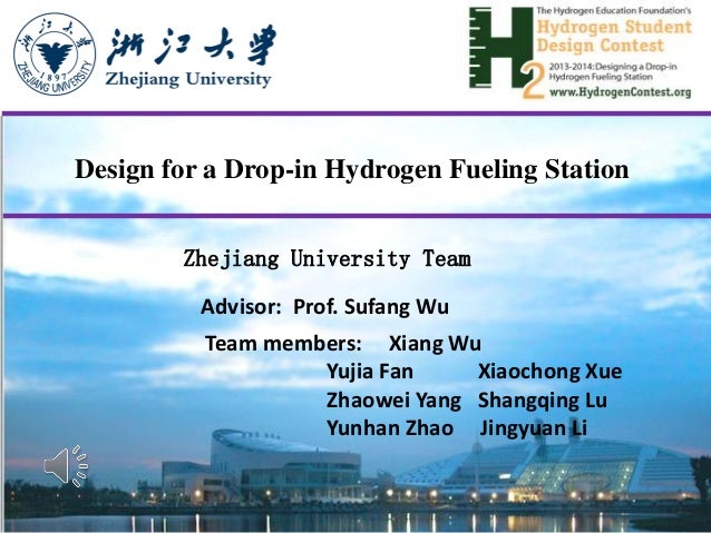 Design for a Drop-in Hydrogen Fueling Station Advisor: Prof. Sufang Wu Team members: Xiang Wu Yujia Fan Xiaochong Xue Zhao...