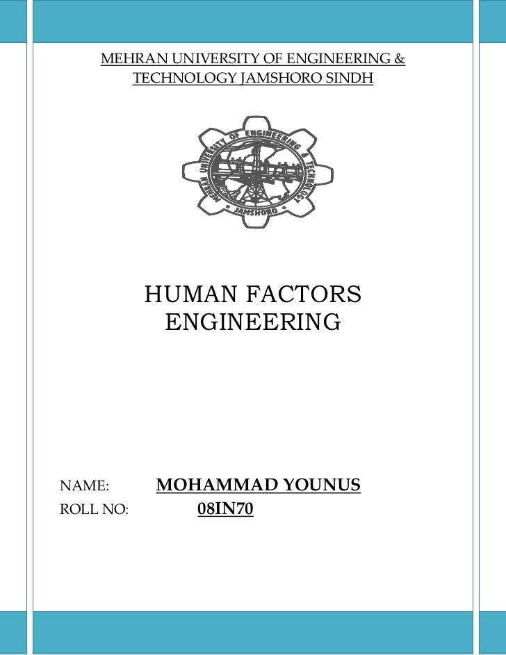 MEHRAN UNIVERSITY OF ENGINEERING &       TECHNOLOGY JAMSHORO SINDH           HUMAN FACTORS            ENGINEERINGNAME:    ...