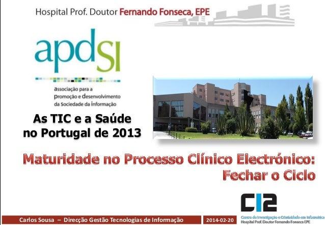 As TIC e a Saúde no Portugal de 2013  Carlos Sousa – Direcção Gestão Tecnologias de Informação  2014-02-20