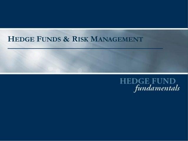 HEDGE FUNDS & RISK MANAGEMENT
