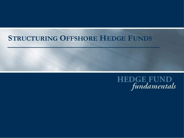 STRUCTURING OFFSHORE HEDGE FUNDS