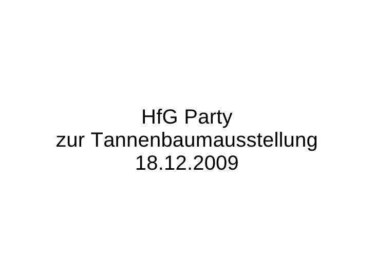 HfG Party zur Tannenbaumausstellung 18.12.2009