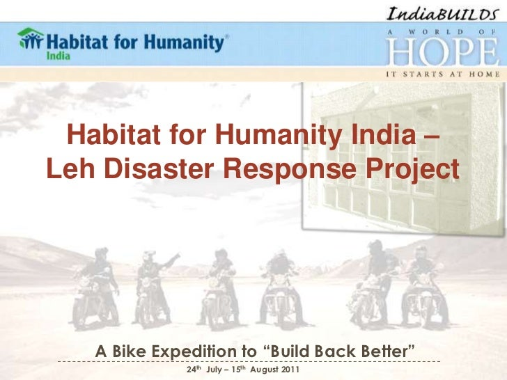 "Habitat for Humanity India – Leh Disaster Response Project<br />  A Bike Expedition to ""Build Back Better"" <br />24th  Jul..."