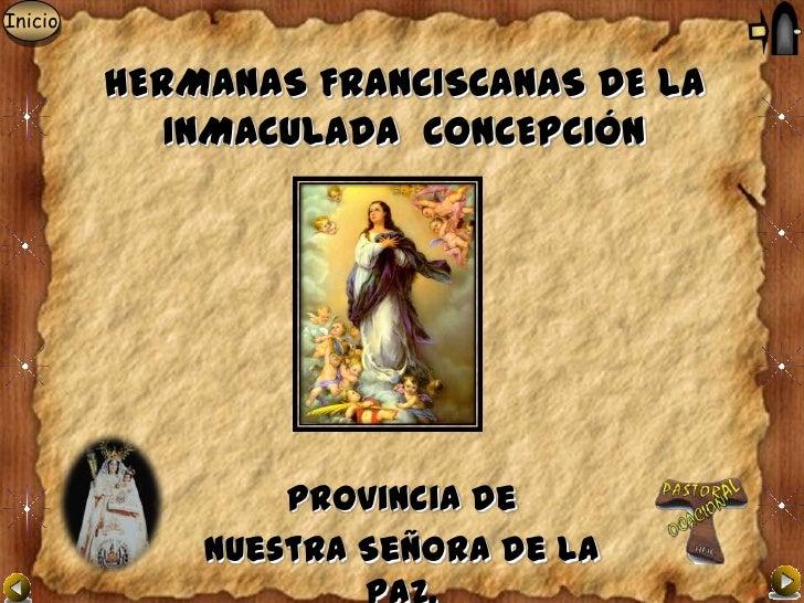 Inicio         HERMANAS FRANCISCANAS DE LA            INMACULADA CONCEPCIÓN                 Provincia de             Nuest...