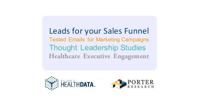 Healthcare Executive Engagement Tested Emails for Marketing Campaigns Thought Leadership Studies Leads for your Sales Funn...