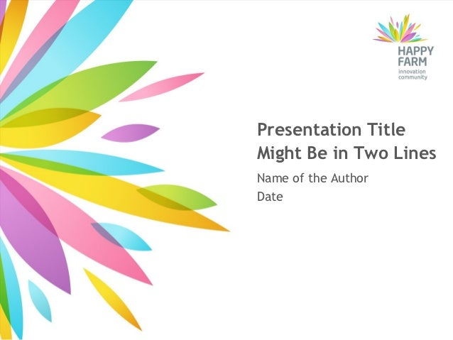 Presentation TitleMight Be in Two LinesName of the AuthorDate