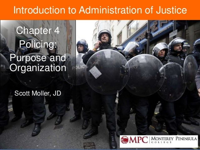 © 2014 by Pearson Higher Education, Inc Upper Saddle River, New Jersey 07458 • All Rights Reserved Chapter 4 Policing: Pur...