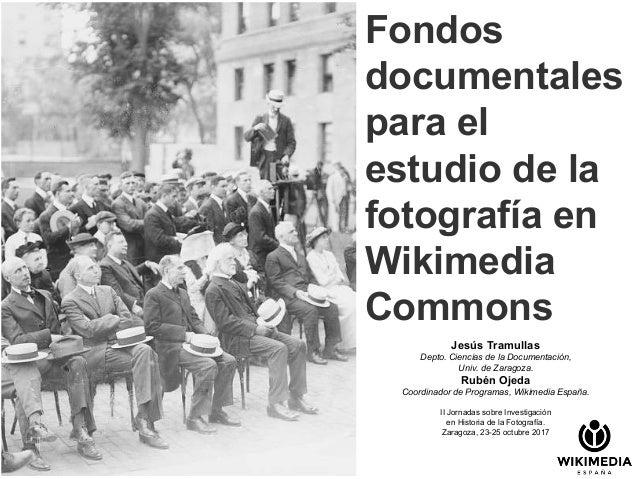 Jesús Tramullas Depto. Ciencias de la Documentación, Univ. de Zaragoza. Rubén Ojeda Coordinador de Programas, Wikimedia Es...