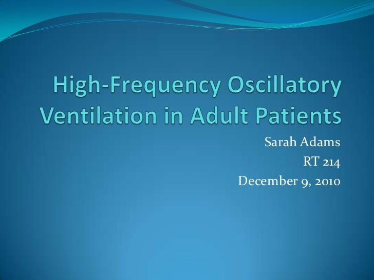 High-Frequency Oscillatory Ventilation in Adult Patients