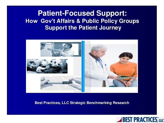 Patient-Focused Support: How Gov't Affairs & Public Policy Groups Support the Patient Journey Best Practices, LLC Strategi...
