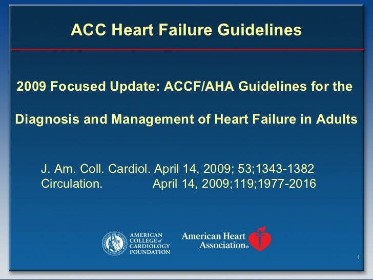 ACC Heart Failure Guidelines 2009 Focused Update: ACCF/AHA Guidelines for the  Diagnosis and Management of Heart Failure i...