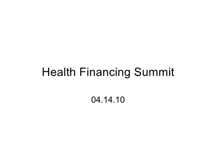 Health Financing Summit          04.14.10