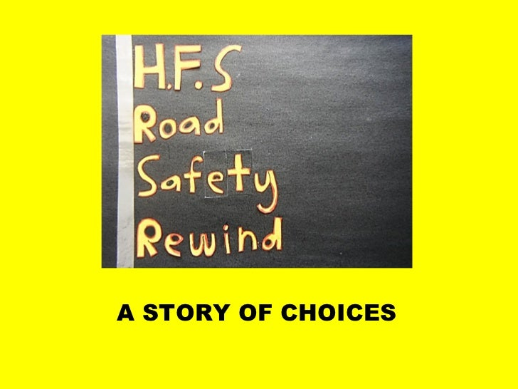 A STORY OF CHOICES