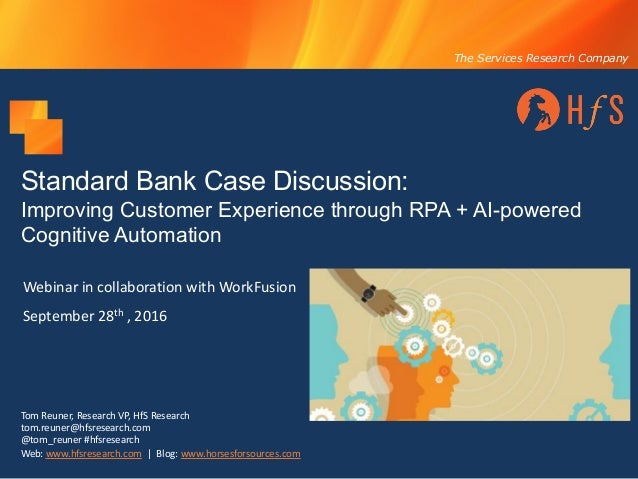 The Services Research Company Standard Bank Case Discussion: Improving Customer Experience through RPA + AI-powered Cognit...