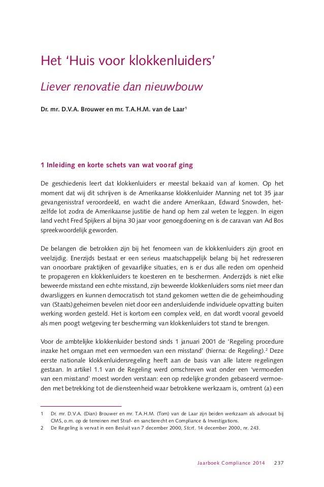 Het 'Huis voor klokkenluiders' Liever renovatie dan nieuwbouw Dr. mr. D.V.A. Brouwer en mr. T.A.H.M. van de Laar1  1 Inlei...