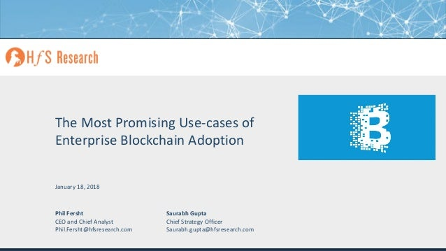 Proprietary │Page 1© 2018 HfS Research Ltd. The Most Promising Use-cases of Enterprise Blockchain Adoption Phil Fersht CEO...