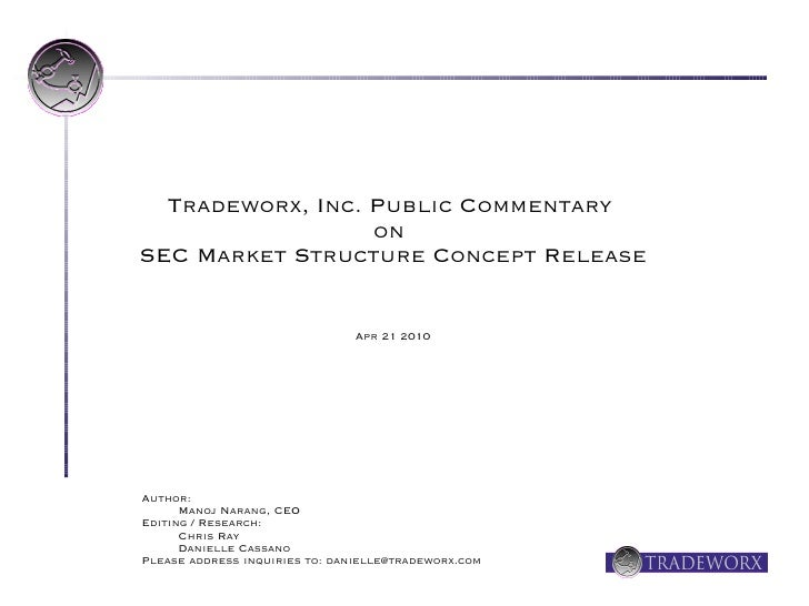 Tradeworx, Inc. Public Commentary                   on SEC Market Structure Concept Release                               ...