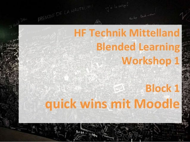 HF Technik Mittelland Blended Learning Workshop 1 Block 1 quick wins mit Moodle