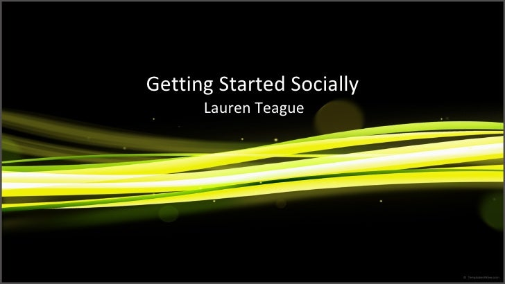 Getting Started Socially      Lauren Teague