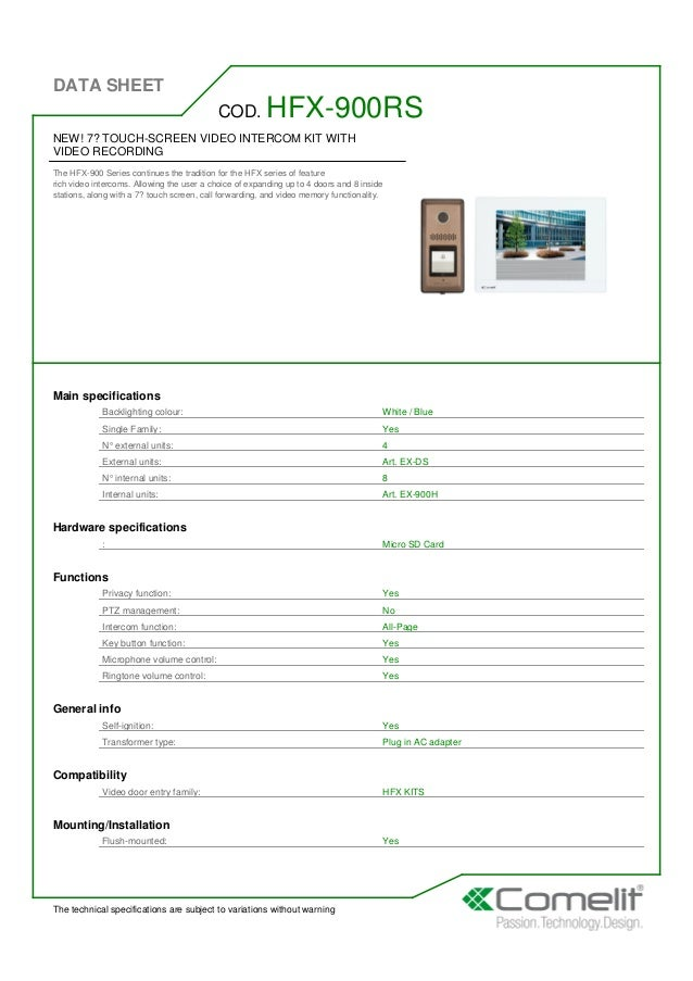 DATA SHEET The technical specifications are subject to variations without warning NEW! 7? TOUCH-SCREEN VIDEO INTERCOM KIT ...