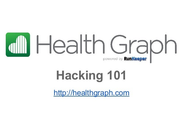 Hacking 101 http://healthgraph.com