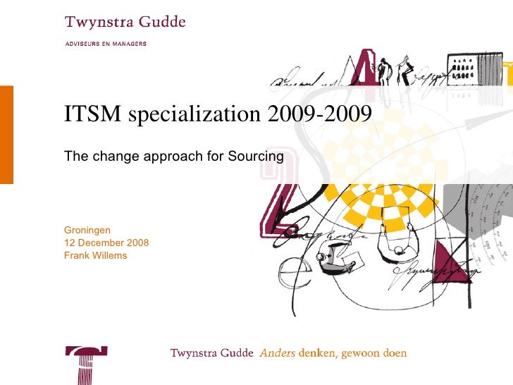 ITSM specialization 2009-2009 The change approach for Sourcing