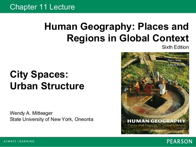 Chapter 11 Lecture               Human Geography: Places and                  Regions in Global Context                   ...