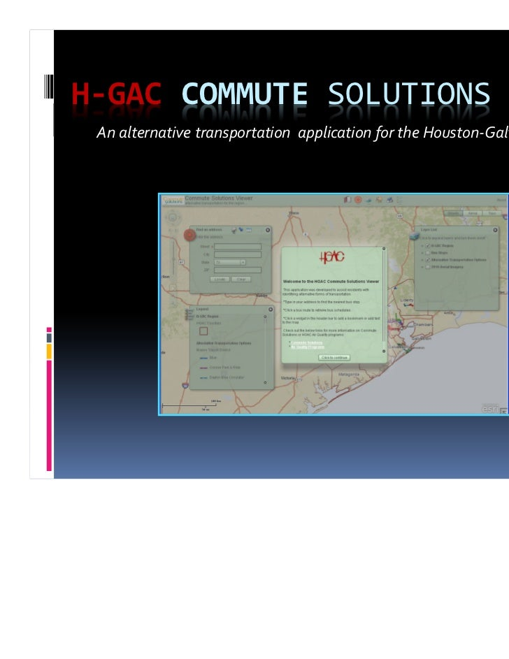 H-GAC COMMUTE SOLUTIONS VIEWER An alternative transportation application for the Houston-Galveston region