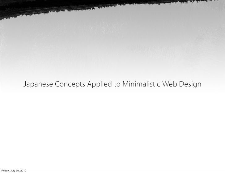 Japanese Concepts Applied to Minimalistic Web Design     Friday, July 30, 2010