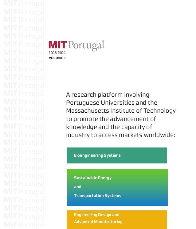 Bioengineering Systems A research platform involving Portuguese Universities and the Massachusetts Institute of Technology...