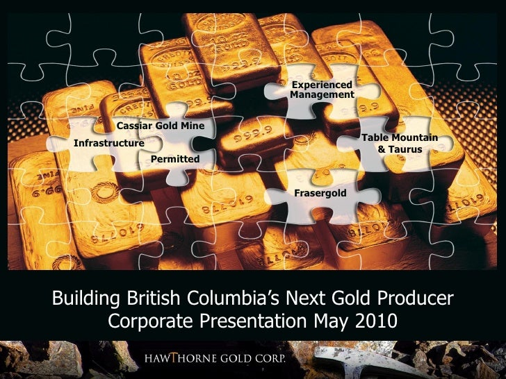 Experienced                                Management             Cassiar Gold Mine                                       ...