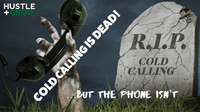 CO LD CALLING ISDEAD! …but the phone isn't