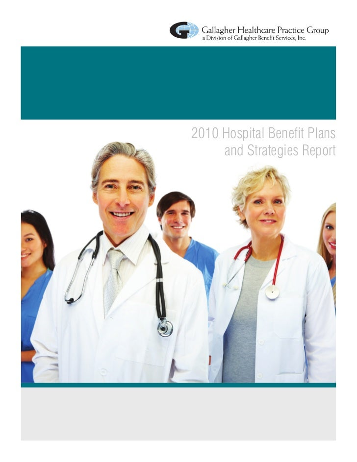 2010 Hospital Benefit Plans     and Strategies Report