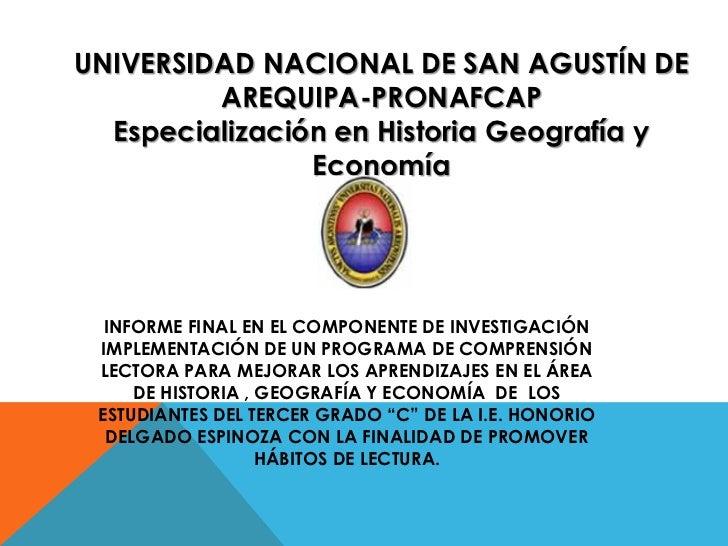 UNIVERSIDAD NACIONAL DE SAN AGUSTÍN DE         AREQUIPA-PRONAFCAP  Especialización en Historia Geografía y                ...