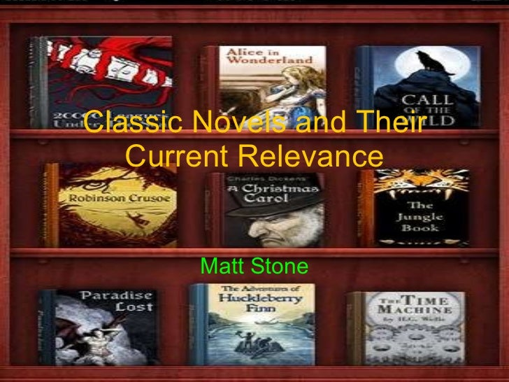 Classic Novels and Their Current Relevance Matt Stone