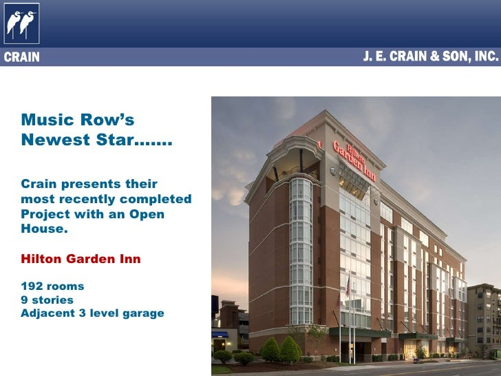 Music Row's  Newest Star……. Crain presents their  most recently completed  Project with an Open House. Hilton Garden Inn 1...