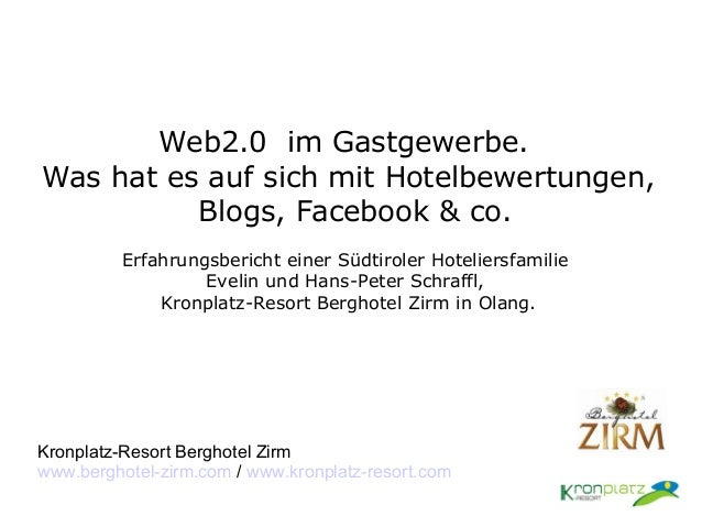 Web2.0 im Gastgewerbe. Was hat es auf sich mit Hotelbewertungen, Blogs, Facebook & co. Erfahrungsbericht einer Südtiroler ...