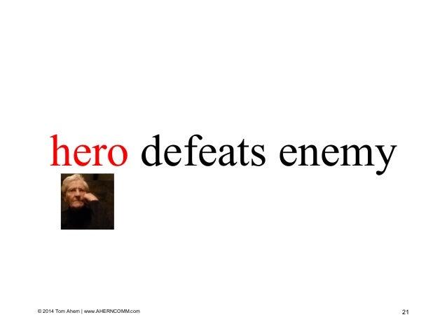 hero defeats enemy 21© 2014 Tom Ahern   www.AHERNCOMM.com