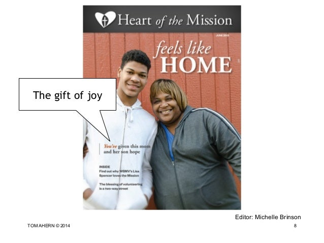 8 Editor: Michelle Brinson TOM AHERN © 2014 The gift of joy