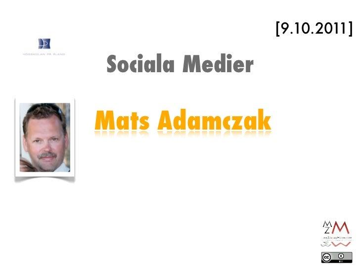 [9.10.2011]Sociala MedierMats Adamczak