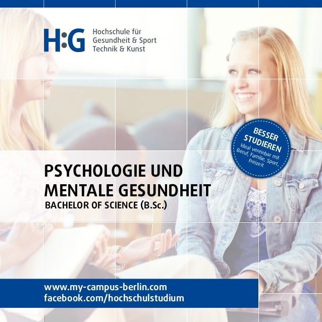 Psychologie und mentale Gesundheit Bachelor of Science (B.sc.) www.my-campus-berlin.com facebook.com/hochschulstudium Bess...
